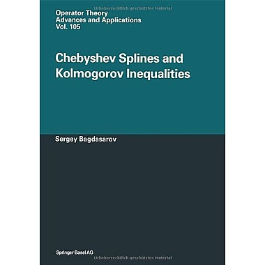 Chebyshev Splines And Kolmogorov Inequalities Operator Theory Advances And Applications, New Book (9783764359843)