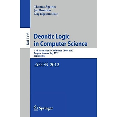 Deontic Logic In Computer Science 11Th International Conference Deon 2012 Bergen Norway July 16-18 201, New Book (9783642315695)