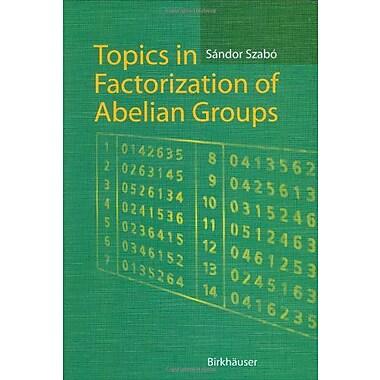 Topics In Factorization Of Abelian Groups, New Book (9783764371586)