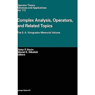 Complex Analysis Operators And Related Topics The S A Vinogradov Memorial Volume Operator Theory Advan, New Book (9783764362140)