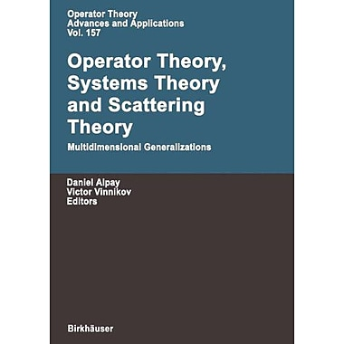 Operator Theory Systems Theory And Scattering Theory Multidimensional Generalizations Operator Theory , New Book (9783764372125)