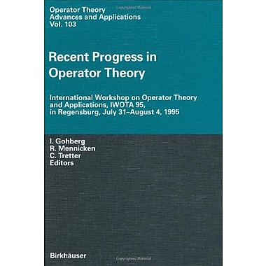 Recent Progress In Operator Theory International Workshop On Operator Theory And Applications Iwota 95, New Book (9783764358914)