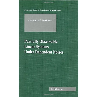 Partially Observable Linear Systems Under Dependent Noises Systems Amp Control Foundations Amp Applica, New Book (9783764369996)