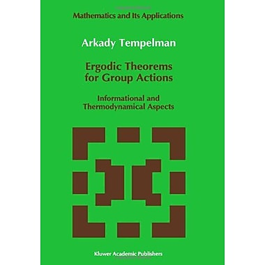 Ergodic Theorems For Group Actions Informational And Thermodynamical Aspects Mathematics And Its Appli, New Book (9789048141555)