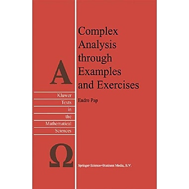 Complex Analysis Through Examples And Exercises Texts In The Mathematical Sciences, New Book (9789048152537)