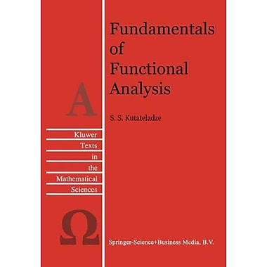 Fundamentals Of Functional Analysis Texts In The Mathematical Sciences, New Book (9789048146611)