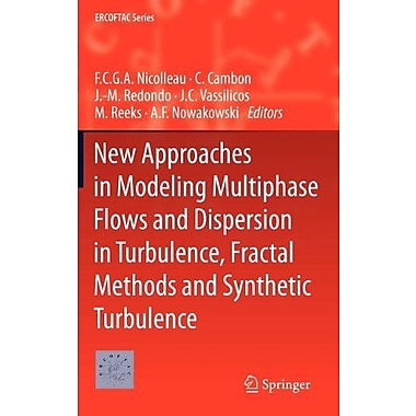 New Approaches In Modeling Multiphase Flows And Dispersion In Turbulence Fractal Methods And Synthetic, New Book (9789400725058)