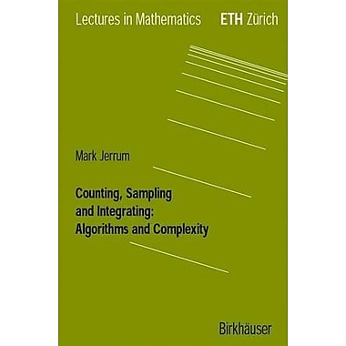 Counting Sampling And Integrating Algorithms And Complexity Lectures In Mathematics Eth Zurich, New Book (9783764369460)