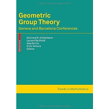 Geometric Group Theory Geneva And Barcelona Conferences Trends In Mathematics, New Book (9783764384111)