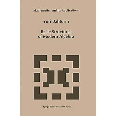 Basic Structures Of Modern Algebra Mathematics And Its Applications, New Book (9789048143177)