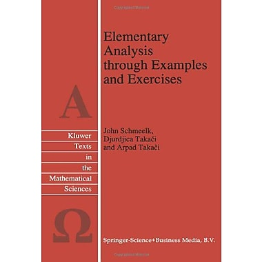 Elementary Analysis Through Examples And Exercises Texts In The Mathematical Sciences, New Book (9789048145904)
