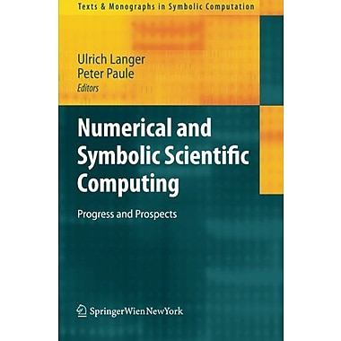 Numerical And Symbolic Scientific Computing Progress And Prospects Texts Amp Monographs In Symbolic Co, New Book (9783709107935)