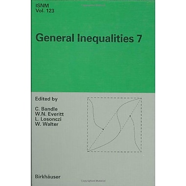 General Inequalities 7 7Th International Conference At Oberwolfach November 13-18 1995 International S, New Book (9783764357221)
