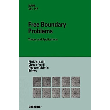 Free Boundary Problems Theory And Applications International Series Of Numerical Mathematics, New Book (9783764321932)