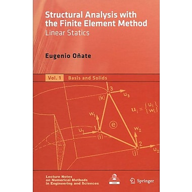Structural Analysis With The Finite Element Method Linear Statics Volume 1 Basis And Solids Lecture No, New Book (9789048179718)