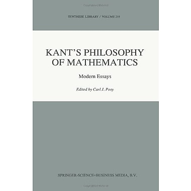 Kants Philosophy Of Mathematics Modern Essays Synthese Library Volume 219, New Book (9789048141050)