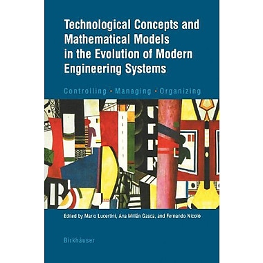 Technological Concepts And Mathematical Models In The Evolution Of Modern Engineering Systems Controll, New Book (9783764369408)