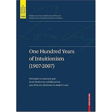 One Hundred Years Of Intuitionism 1907-2007 The Cerisy Conference Publications Des Archives Henri Poin, New Book (9783764386528)