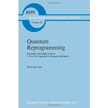 Quantum Reprogramming Ensembles And Single Systems A Two-Tier Approach To Quantum Mechanics Boston Stu, New Book (9789048145751)