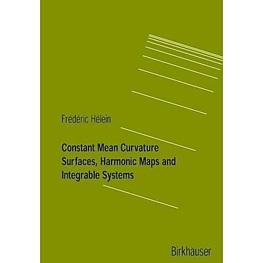 Constant Mean Curvature Surfaces Harmonic Maps And Integrable Systems Lectures In Mathematics Eth Zuri, New Book (9783764365769)