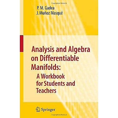 Analysis And Algebra On Differentiable Manifolds A Workbook For Students And Teachers, New Book (9789048135639)