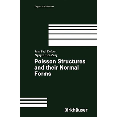 Poisson Structures And Their Normal Forms Progress In Mathematics, New Book (9783764373344)