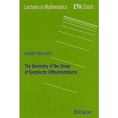 The Geometry Of The Group Of Symplectic Diffeomorphism Lectures In Mathematics Eth Zurich, New Book (9783764364328)