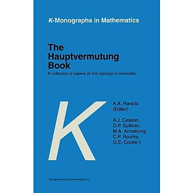 The Hauptvermutung Book A Collection Of Papers On The Topology Of Manifolds K-Monographs In Mathematic, New Book (9789048147359)