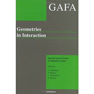 Geometries In Interaction Gafa Special Issue In Honor Of Mikhail Gromov, New Book (9783764352608)
