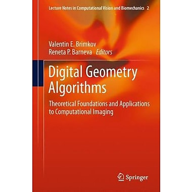 Digital Geometry Algorithms Theoretical Foundations And Applications To Computational Imaging Lecture , New Book (9789400741737)