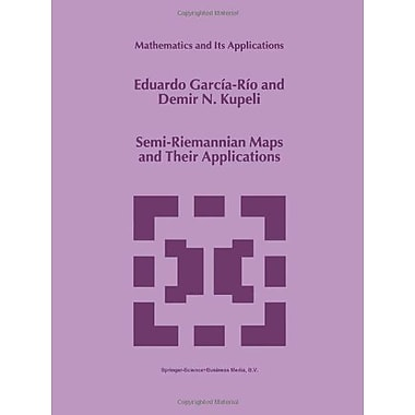 Semi-Riemannian Maps And Their Applications Mathematics And Its Applications, New Book (9789048152025)
