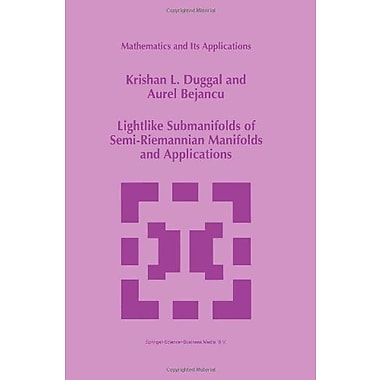 Lightlike Submanifolds Of Semi-Riemannian Manifolds And Applications Mathematics And Its Applications , New Book (9789048146789)