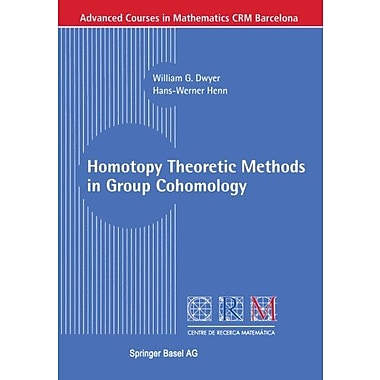 Homotopy Theoretic Methods In Group Cohomology Advanced Courses In Mathematics - Crm Barcelona, New Book (9783764366056)