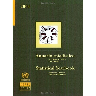 Statistical Yearbook For Latin America And The Caribbean 2004 Includes Cd-Rom Multilingual Edition, New Book (9789210210546)