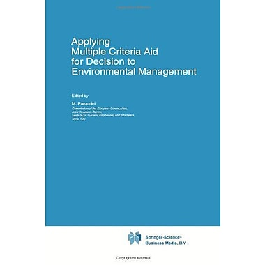 Applying Multiple Criteria Aid For Decision To Environmental Management Eurocourses Environmental Mana, New Book (9789048144211)