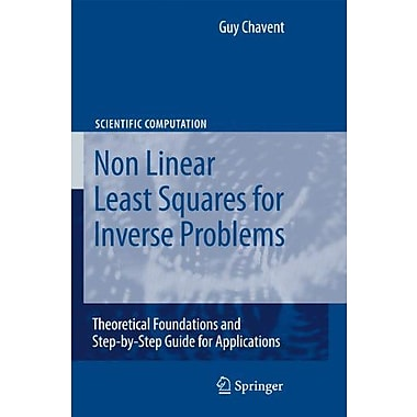 Nonlinear Least Squares For Inverse Problems Theoretical Foundations And Step-By-Step Guide For Applic, New Book (9789048127849)