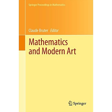 Mathematics And Modern Art Proceedings Of The First Esma Conference Held In Paris, New Book (9783642244964)