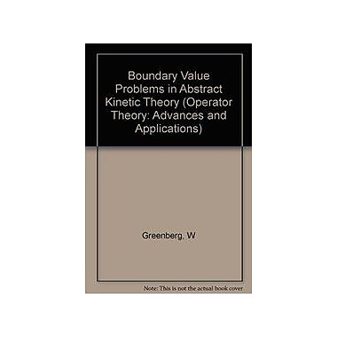 Boundary Value Problems In Abstract Kinetic Theory Operator Theory Advances And Applications, New Book (9783764317652)