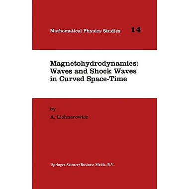 Magnetohydrodynamics Waves And Shock Waves In Curved Space-Time Mathematical Physics Studies, New Book (9789048143900)