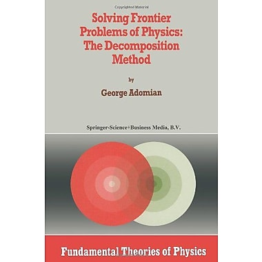 Solving Frontier Problems Of Physics The Decomposition Method Fundamental Theories Of Physics, New Book (9789048143528)