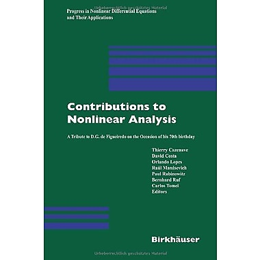 Contributions To Nonlinear Analysis A Tribute To Dg De Figueiredo On The Occasion Of His 70Th Birthday, New Book (9783764371494)