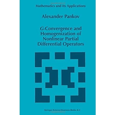 G-Convergence And Homogenization Of Nonlinear Partial Differential Operators Mathematics And Its Appli, New Book (9789048149001)