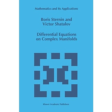 Differential Equations On Complex Manifolds Mathematics And Its Applications, New Book (9789048143689)