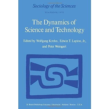 The Dynamics Of Science And Technology Social Values Technical Norms And Scientific Criteria In The De, New Book (9789027708816)