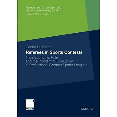 Referees In Sports Contests Their Economic Role And The Problem Of Corruption In Professional German S, New Book (9783834935267)