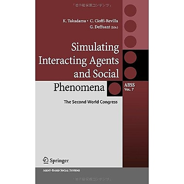 Simulating Interacting Agents And Social Phenomena The Second World Congress Agent-Based Social System, New Book (9784431997801)