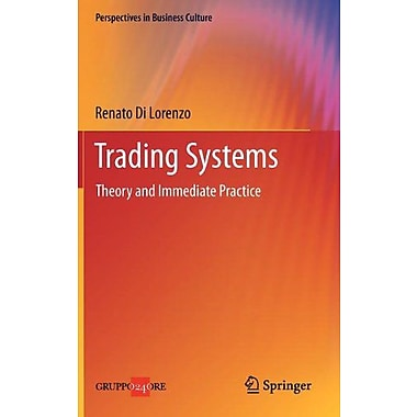 Trading Systems Theory And Immediate Practice Perspectives In Business Culture, New Book (9788847027053)