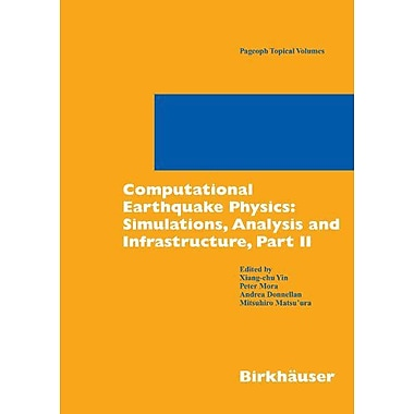 Computational Earthquake Physics Simulations Analysis And Infrastructure Part Ii Pageoph Topical Volum, New Book (9783764381301)