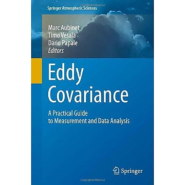 Eddy Covariance A Practical Guide To Measurement And Data Analysis Springer Atmospheric Sciences, New Book (9789400723504)
