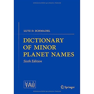 Dictionary Of Minor Planet Names, New Book (9783642297175)